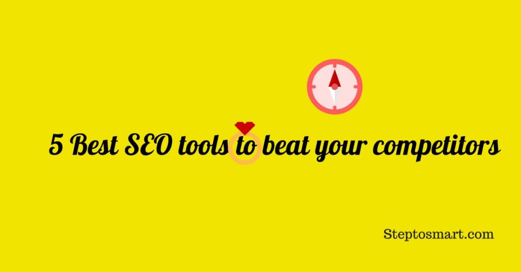 5 Best SEO tools to beat your competitors